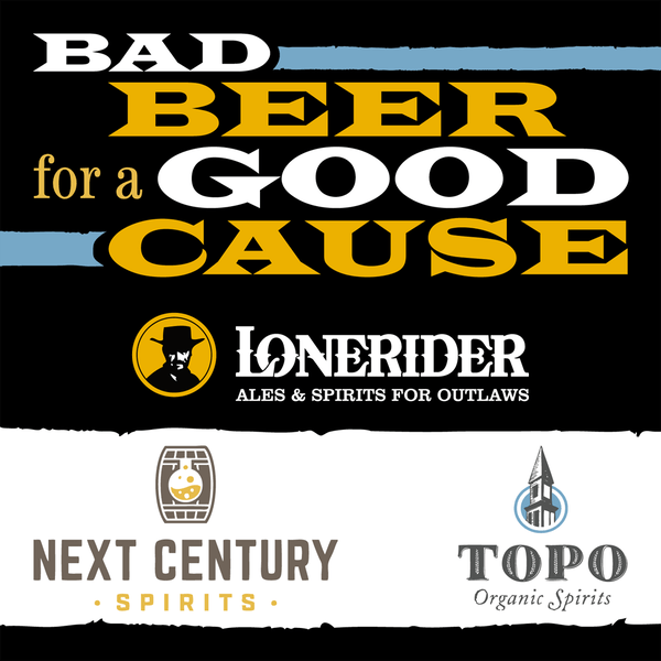 Bad Beer for a Good Cause – Lonerider Spirits