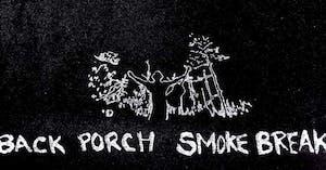 Back Porch Smoke Break