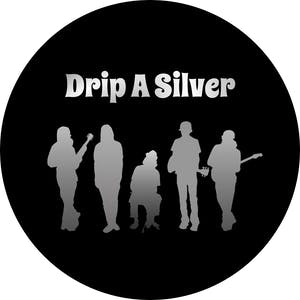 Drip A Silver