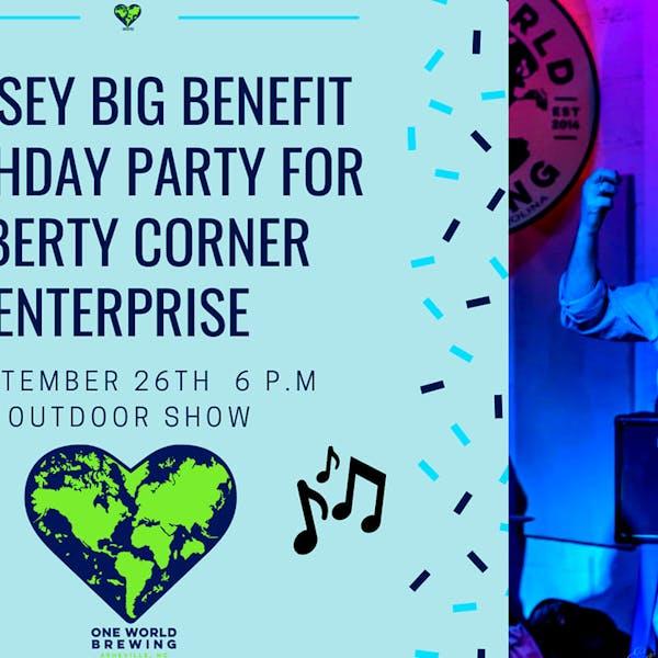 Dorsey's Big Benefit Birthday Party for Liberty Corner Enterprises