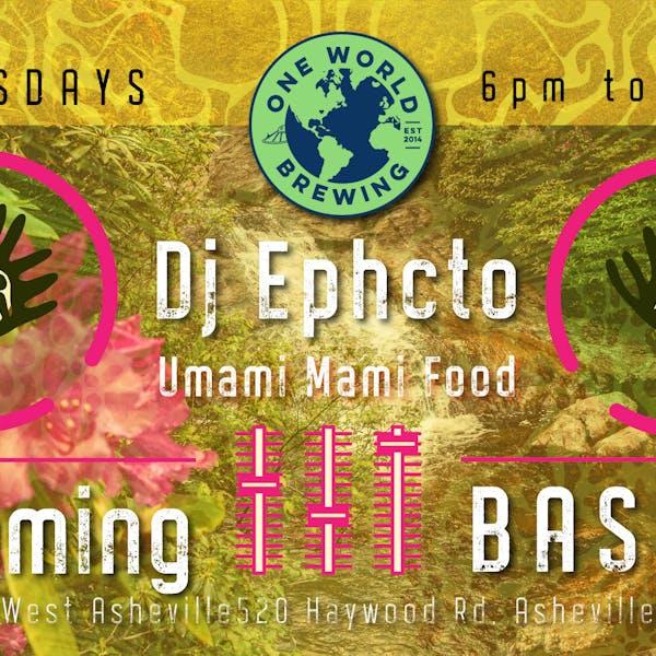Blooming Bass w/ DJ Ephcto
