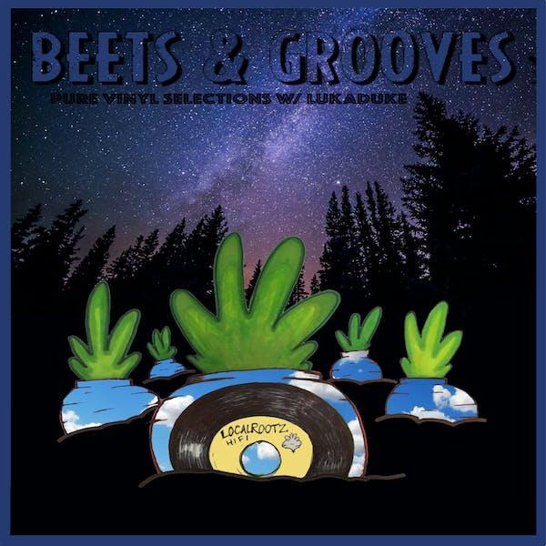 Beets & Groves w/ DJ lukaduke