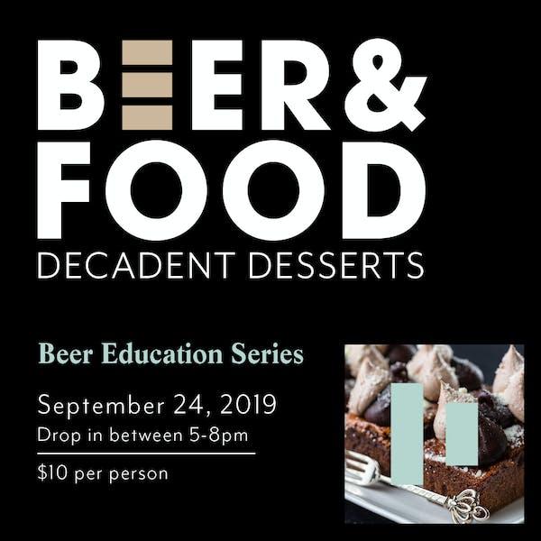 Beer& Food: Decadent Desserts