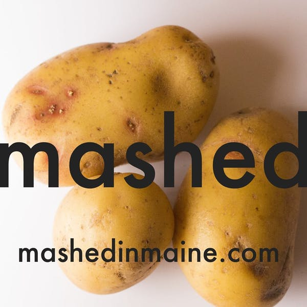 Mashed In Maine