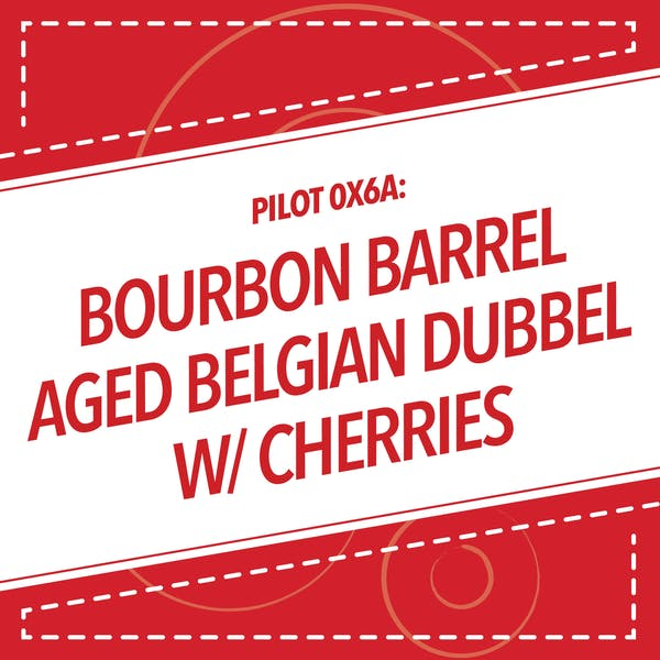 Image or graphic for Pilot 0X6A: Bourbon Barrel Aged Belgian Dubbel with Cherries