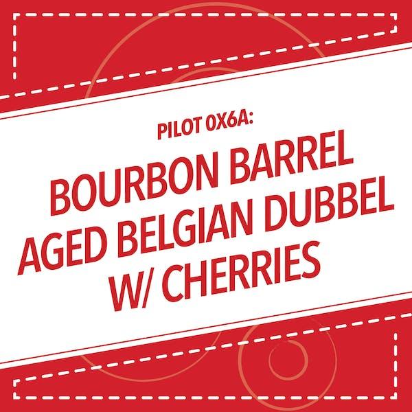 Pilot 0X6A: Bourbon Barrel Aged Belgian Dubbel with Cherries