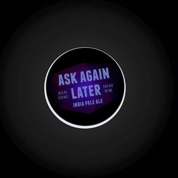 Ask Again Later beer artwork