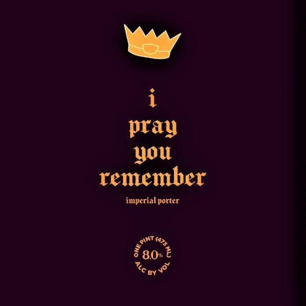 I Pray You Remember Label