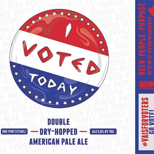 I VOTED TODAY beer artwork