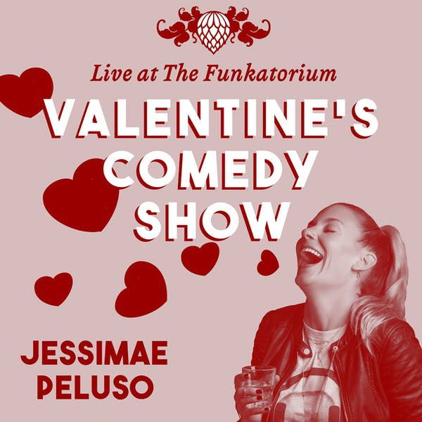 St. Valentine's Day with Comedian Jessimae Peluso
