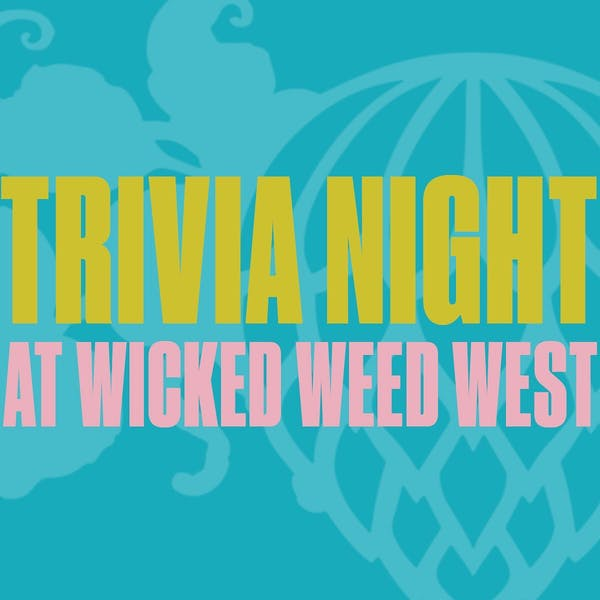 Trivia Night at Wicked Weed West