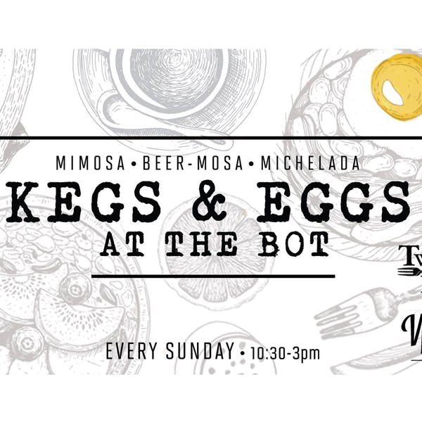 Kegs & Eggs: Brunch at the Bot!